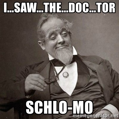 1889 [10] guy - I...SAW...THE...DOC...TOR SCHLO-MO