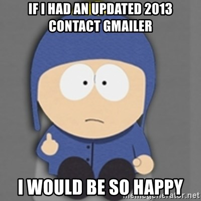 South Park Craig - IF I HAD an updated 2013 contact gmailer I WOULD BE SO HAPPY