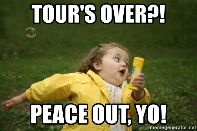 Little girl running away - Tour's over?! Peace out, yo!