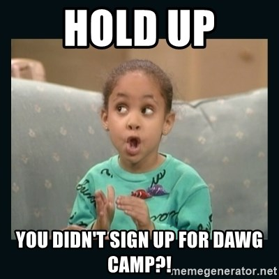 Raven Symone - Hold Up You didn't sign up for Dawg Camp?!