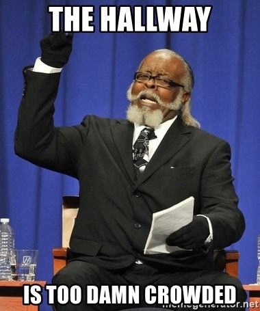 Rent Is Too Damn High - the hallway is too damn crowded
