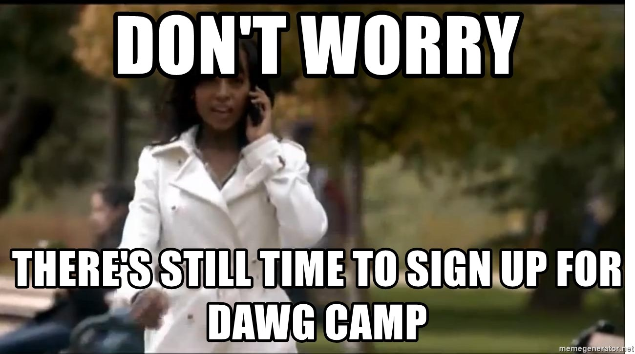 Olivia Pope - Don't Worry There's still Time to sign up for dawg camp