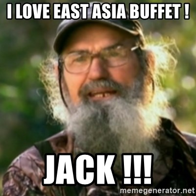 Duck Dynasty - Uncle Si  - I LOve east Asia buffeT ! Jack !!!