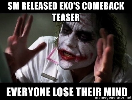 joker mind loss - SM RELEASED EXO'S COMEBACK TEASER  everyone lose their mind