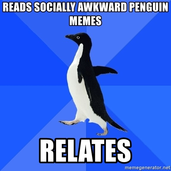 Socially Awkward Penguin - reads socially awkward penguin memes relates
