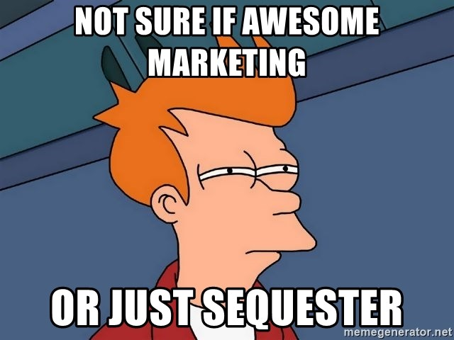 Futurama Fry - not sure if awesome marketing or just sequester