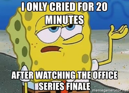 Only Cried for 20 minutes Spongebob - I ONly cried for 20 minutes after watching the office series finale