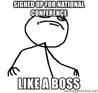 Like A Boss - signed up for National Conference like a boss