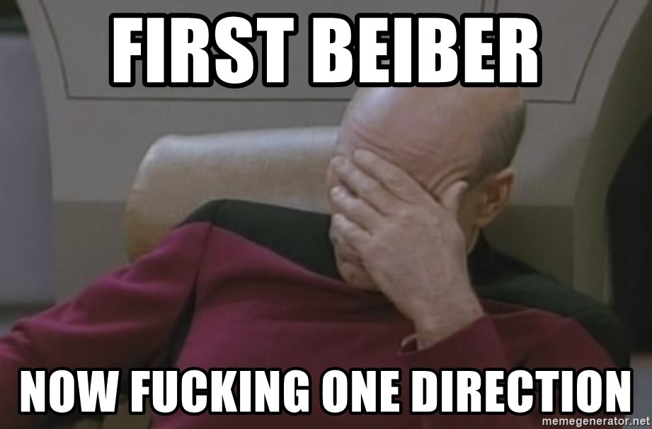 Picard - First beiber now fucking one direction
