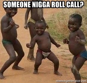african children dancing - SOMEONE NIGGA ROLL CALL?