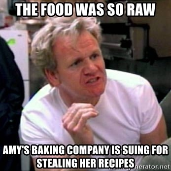 Gordon Ramsay - the food was so raw amy's baking company is suing for stealing her recipes