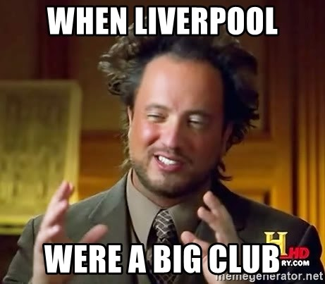 Ancient Aliens - when liverpool were a big club