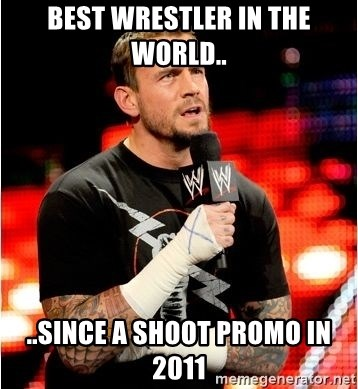 CM Punk Unimpressed - best wrestler in the world.. ..since a shoot promo in 2011