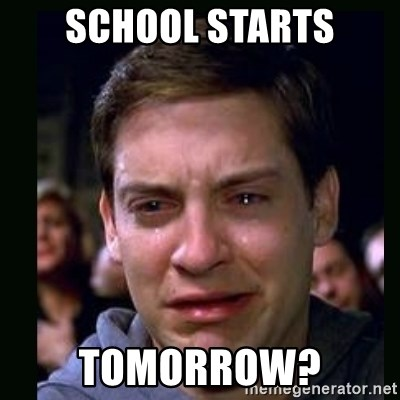 crying peter parker - SCHOOL STARTS TOMORROW?