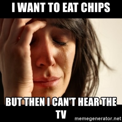 crying girl sad - I WANT TO EAT CHIPS BUT THEN I CAN'T HEAR THE TV