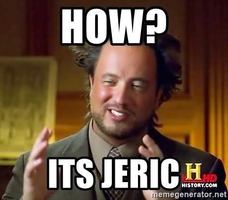 Ancient Aliens - HOw? its jeric