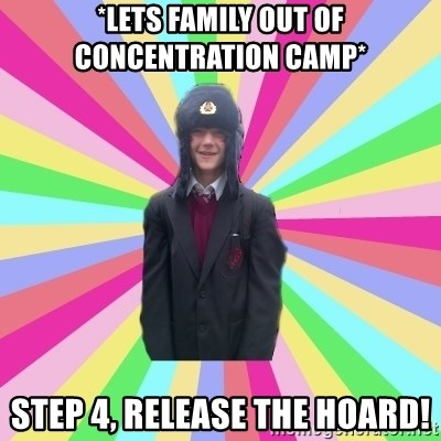 gayMunday - *Lets family out of concentration camp* STEP 4, RELEASE THE HOARD!