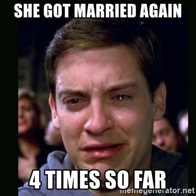 crying peter parker - she got married again 4 times so far
