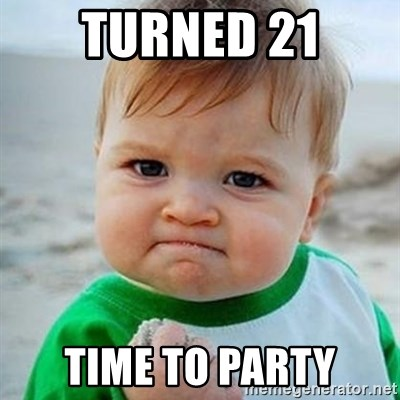 Victory Baby - Turned 21 Time to party