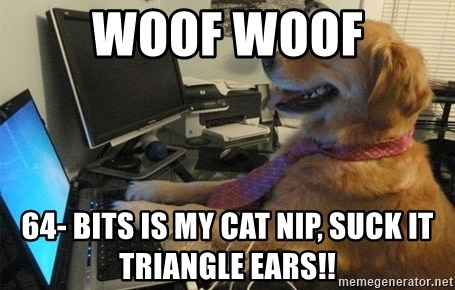 I have no idea what I'm doing - Dog with Tie - woof woof 64- bits is my cat nip, suck it triangle ears!!