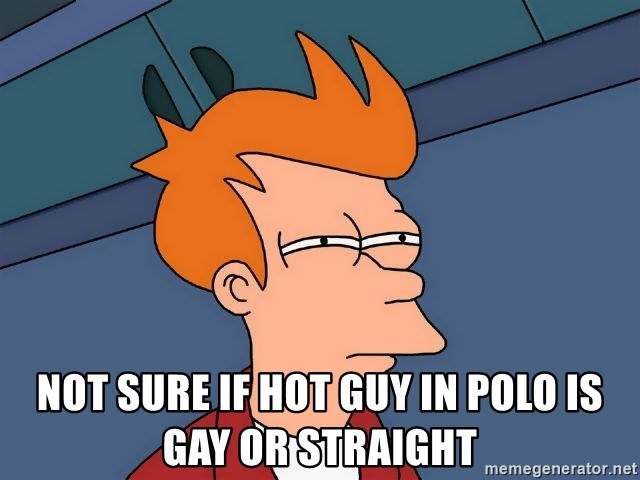 Futurama Fry -  Not sure if hot guy in polo is gay or straight