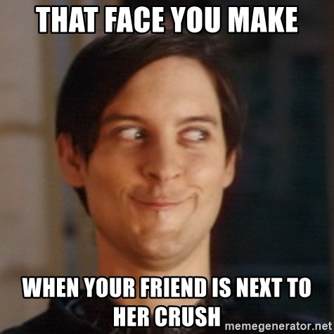 Peter Parker Spider Man - that face you make when your friend is next to her crush