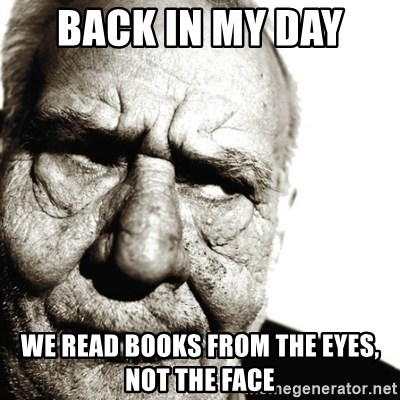 Back In My Day - BACK IN MY DAY  WE READ BOOKS FROM THE EYES, NOT THE FACE