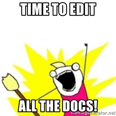 x all the y - Time to edit all the docs!