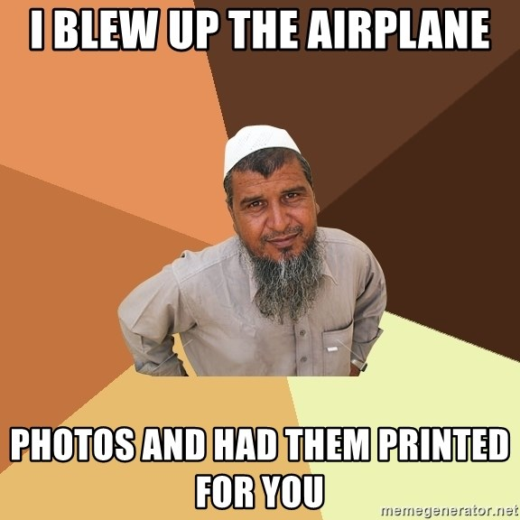 Ordinary Muslim Man - i blew up the airplane photos and had them printed for you