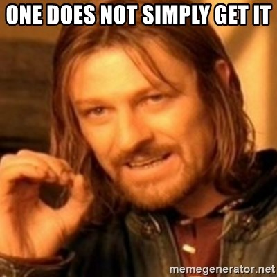 ODN - ONE DOES NOT SIMPLY GET IT