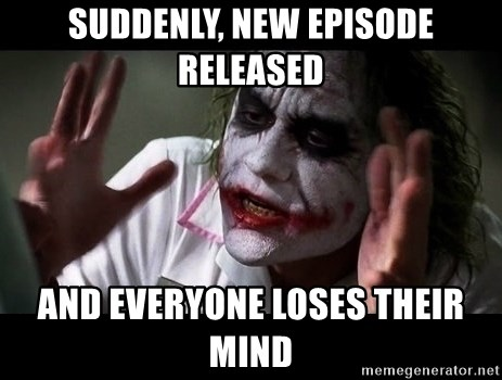 joker mind loss - suddenly, new episode released and everyone loses their mind