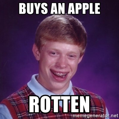 Bad Luck Brian - buys an apple rotten