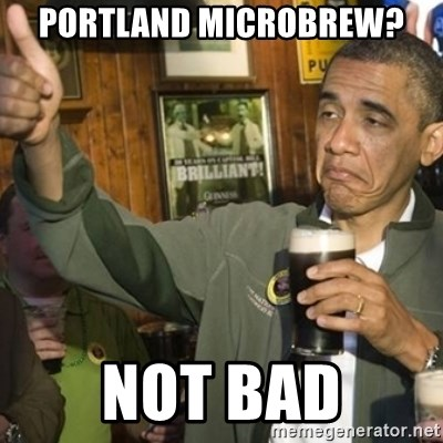 THUMBS UP OBAMA - portland microbrew? not bad