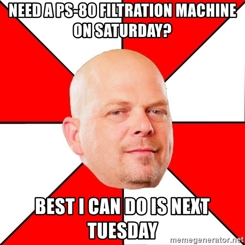 Pawn Stars - Need a ps-80 filtration machine on saturday? best i can do is next tuesday