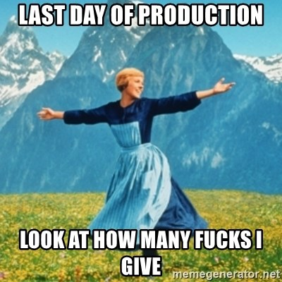 Sound Of Music Lady - Last day of production look at how many fucks i give