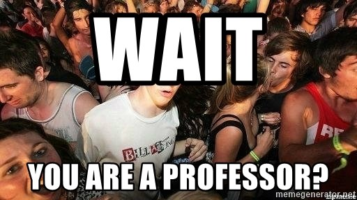 -Sudden Clarity Clarence - WAIT  YOU ARE A PROFESSOR?