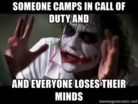 joker mind loss - SOMEONE CAMPS IN CALL OF DUTY AND and everyone loses their minds