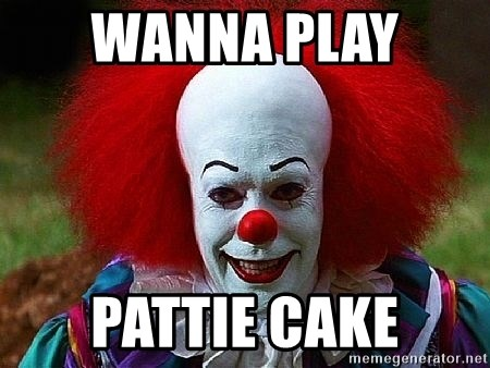 Pennywise the Clown - WANNA PLAY  PATTIE CAKE