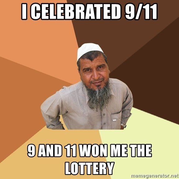 Ordinary Muslim Man - i CELEBRATED 9/11 9 AND 11 won me the lottery