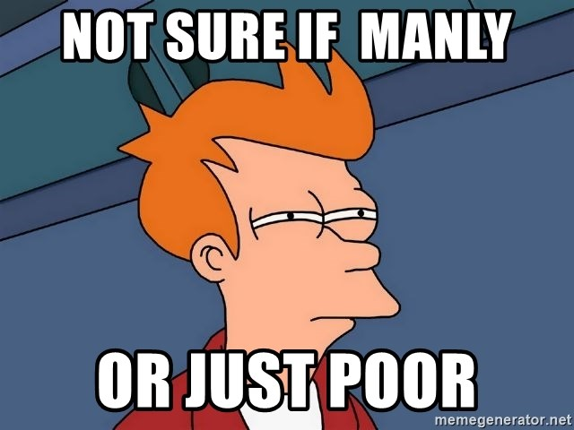 Futurama Fry - not sure if  MAnly or just poor