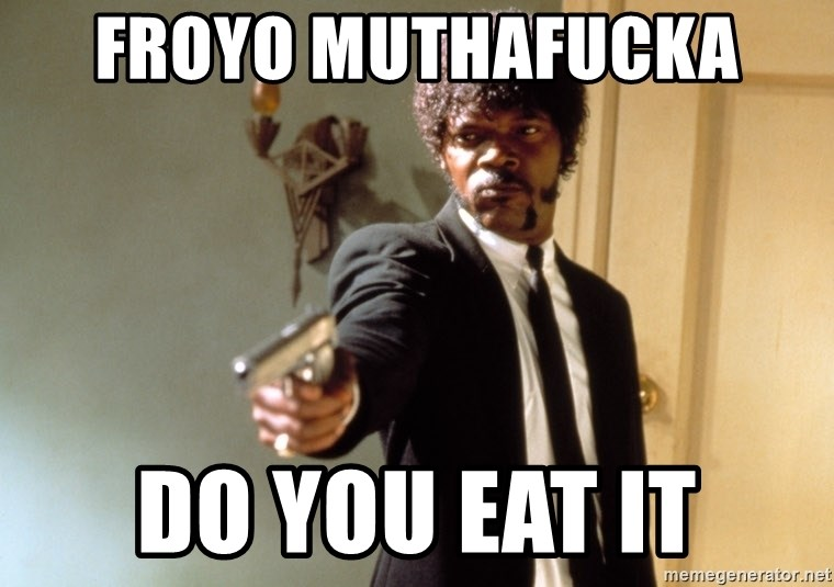 Samuel L Jackson - froyo muthafucka  do you eat it