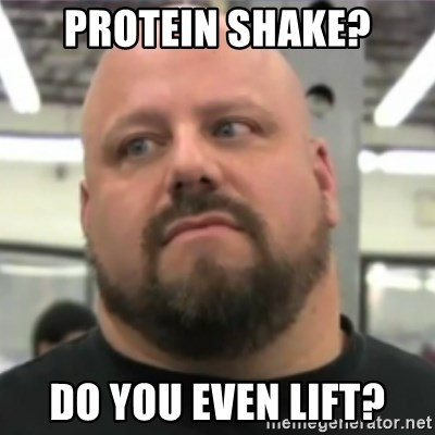 Do You Even Lift Guy - Protein Shake? Do you even lift?