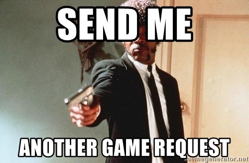 I double dare you - send me another game request
