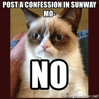 Tard the Grumpy Cat - Post a confession in Sunway Mo- NO