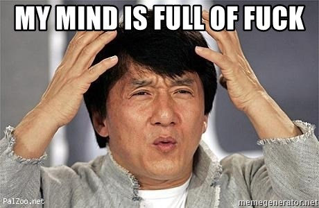 Confused Jackie Chan - MY MIND IS FULL OF FUCK