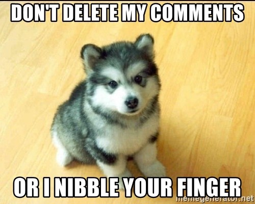 Baby Courage Wolf - Don't delete my comments or i nibble your finger