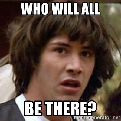 Conspiracy Keanu - WHO WILL ALL BE THERE?