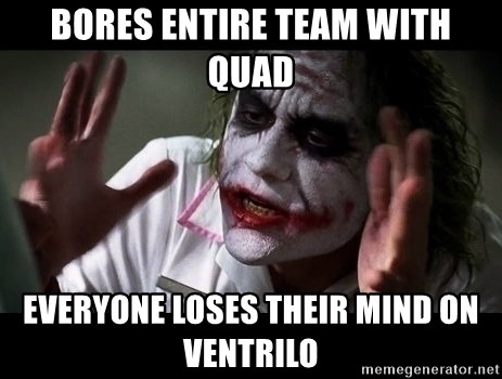 joker mind loss - bores entire team with quad everyone loses their mind on ventrilo