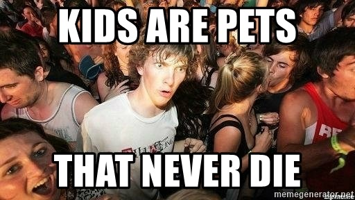 -Sudden Clarity Clarence - kids are pets that never die