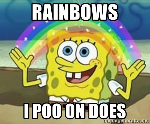 Spongebob - Rainbows i poo on does